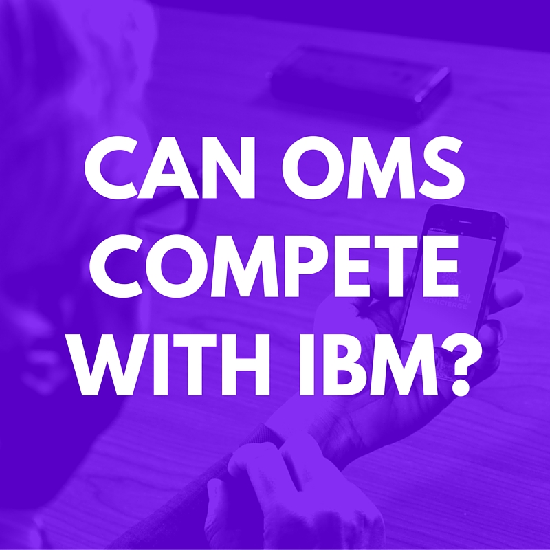 can oms compete with ibm-