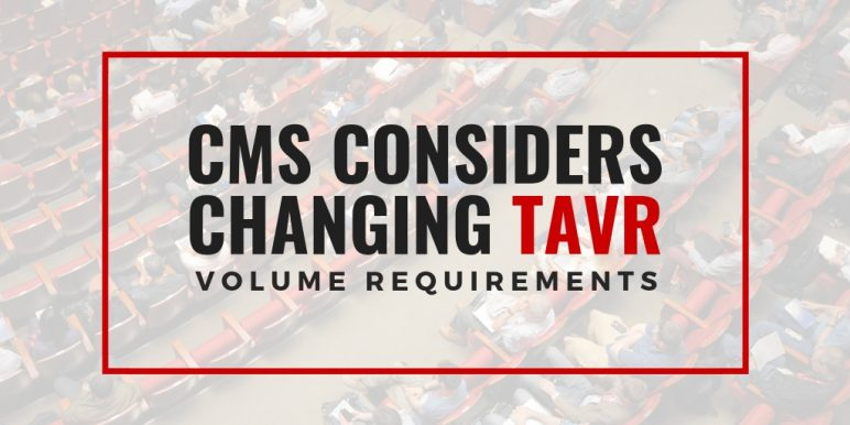 CMS considers changing TAVR volume requirements
