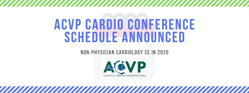 ACVP Cardio Conference Schedule Announced: Non-physician Cardiology CE in 2020