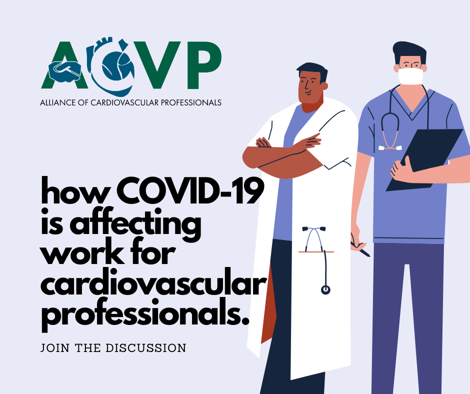 ACVP - How COVID-19 is affecting work for cardiovascular professionals.